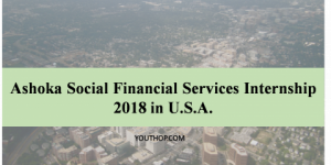 Ashoka Social Financial Services Internship 2018 in U.S.A.