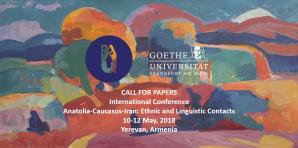 Conférence / CfP - Anatolie-Caucase-Iran: Contacts ethniques et linguistiques, 10-12 mai 2018, Erevan, Arménie