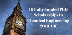 10 Bourses de doctorat entièrement financées en génie chimique 2018, Royaume-Uni