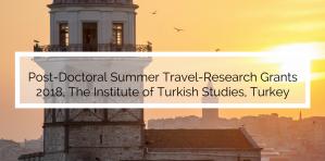 Bourse post-doctorale de voyage d'été-bourses de recherche 2018, Institut d'études turques, Turquie