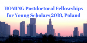 Bourses postdoctorales HOMING pour les jeunes boursiers 2018, Pologne