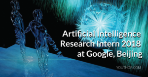Artificial Intelligence Research Intern 2018 at Google, Beijing