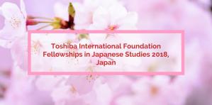 Toshiba International Foundation Fellowships in Japanese Studies 2018, Japan