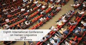 Conf/CfP - Eighth International Conference on Iranian Linguistics, October 11-13, 2018, Yerevan, Armenia