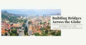 Construire des ponts dans le monde entier Conférence 2019 en Bosnie-Herzégovine