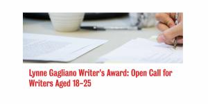 Prix de l'auteur Lynne Gagliano: Appel ouvert pour les écrivains 18-25