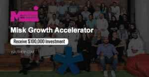 Misk accélérateur de croissance 2019 en Arabie Saoudite (Obtenez un investissement de  100,000)