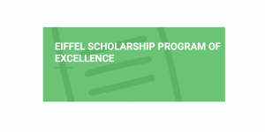 Eiffel Scholarship Program of Excellence