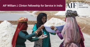 AIF William J. Clinton Fellowship For Service in INDIA 2020-21