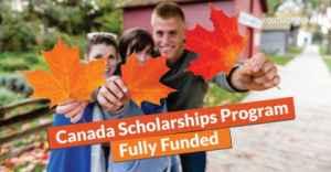 Canada Scholarships Program for International Students 2020-2021