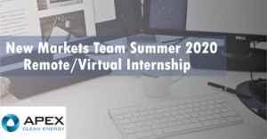 Apex Clean Energy New Markets Team Summer 2020 Remote/Virtual Internship