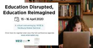 Education Disrupted, Education Reimagined | A Virtual Convening by WISE & Salzburg Global Seminar