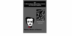 The 2021 St. Martin's Minotaur/ Mystery Writers of America First Crime Novel Competition