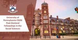 University of Pennsylvania CSERI Fellowships in the Social Sciences 2021/2022