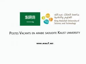 Postes vacants pour enseignants et chercheurs à l'université de  King Abdullah of science and technology en Arabie Saudite: